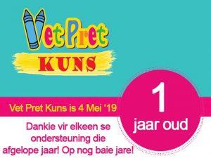 Vet Pret Kuns vier 1ste Bestaansjaar!